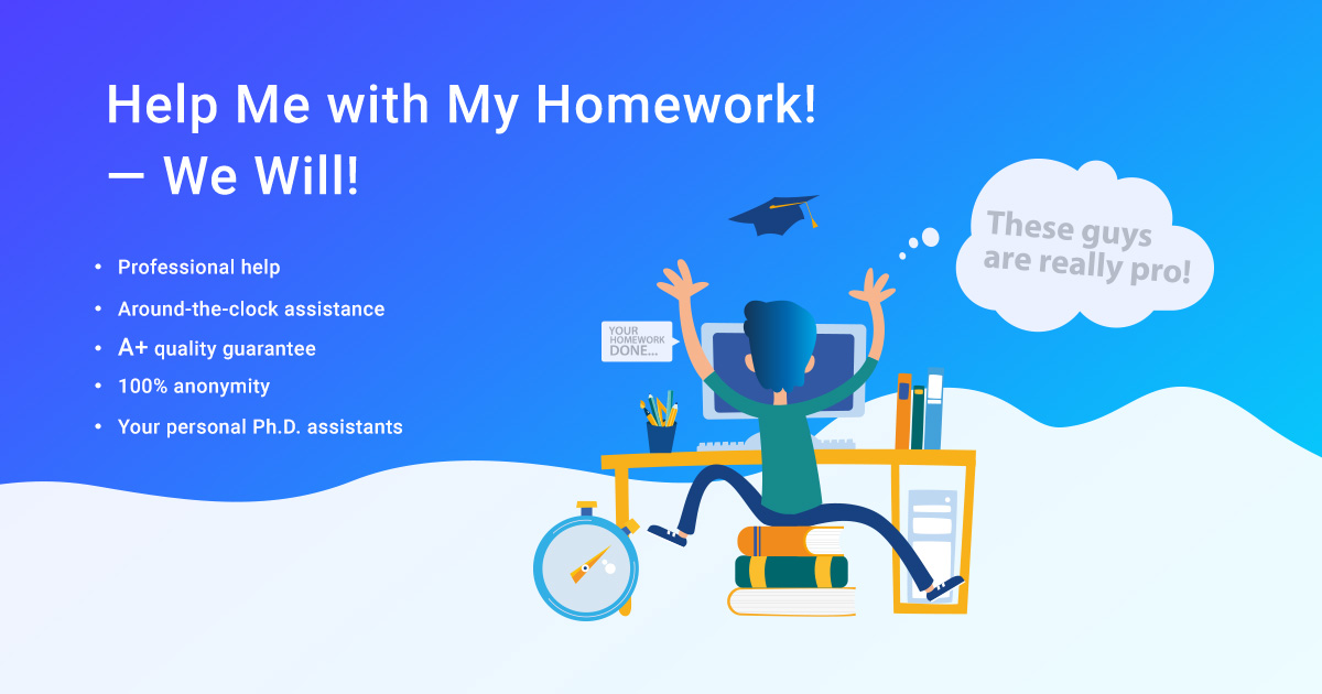 "help me with homework All those students out there who have got problematic homework piled on their desks and imploring ""help me with my homework"" here is a solution for all of you."